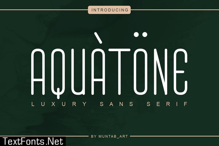 Aquatone   Luxury Sans