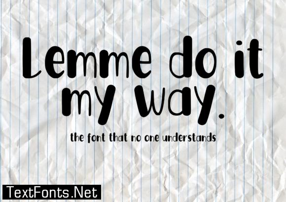 Lemme Do It My Way Font