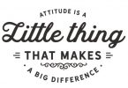 Attitude is a Little Thing - Typography Graphic Templates