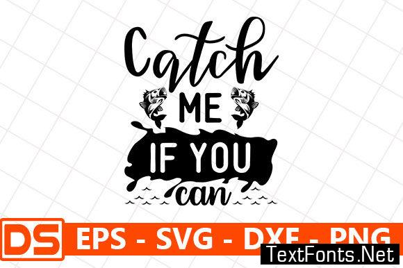 Download Fishing Quotes Design Catch Me If You Can 5189315