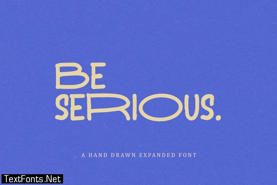 Be Serious - Expanded Sans