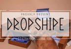 Dropshipe Font
