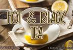 Hot and Black Tea Font