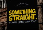 Something Straight - Playful Sans Serif Font